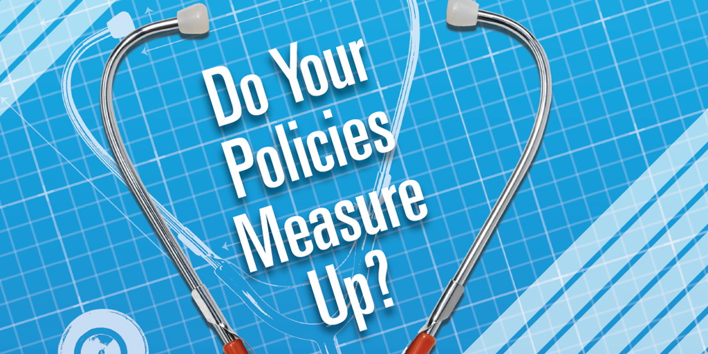 Do Your Policies Measure Up?