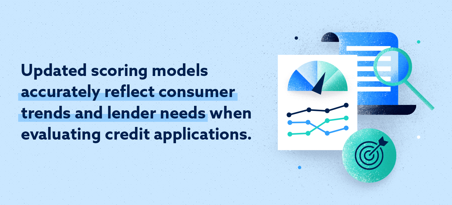 updated scoring models accurately reflect consumer trends and lender needs when evaluating credit applications