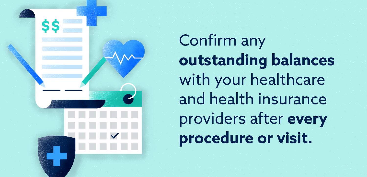 Graphic: Confirm outstanding balances with your healthcare providers after every visit.