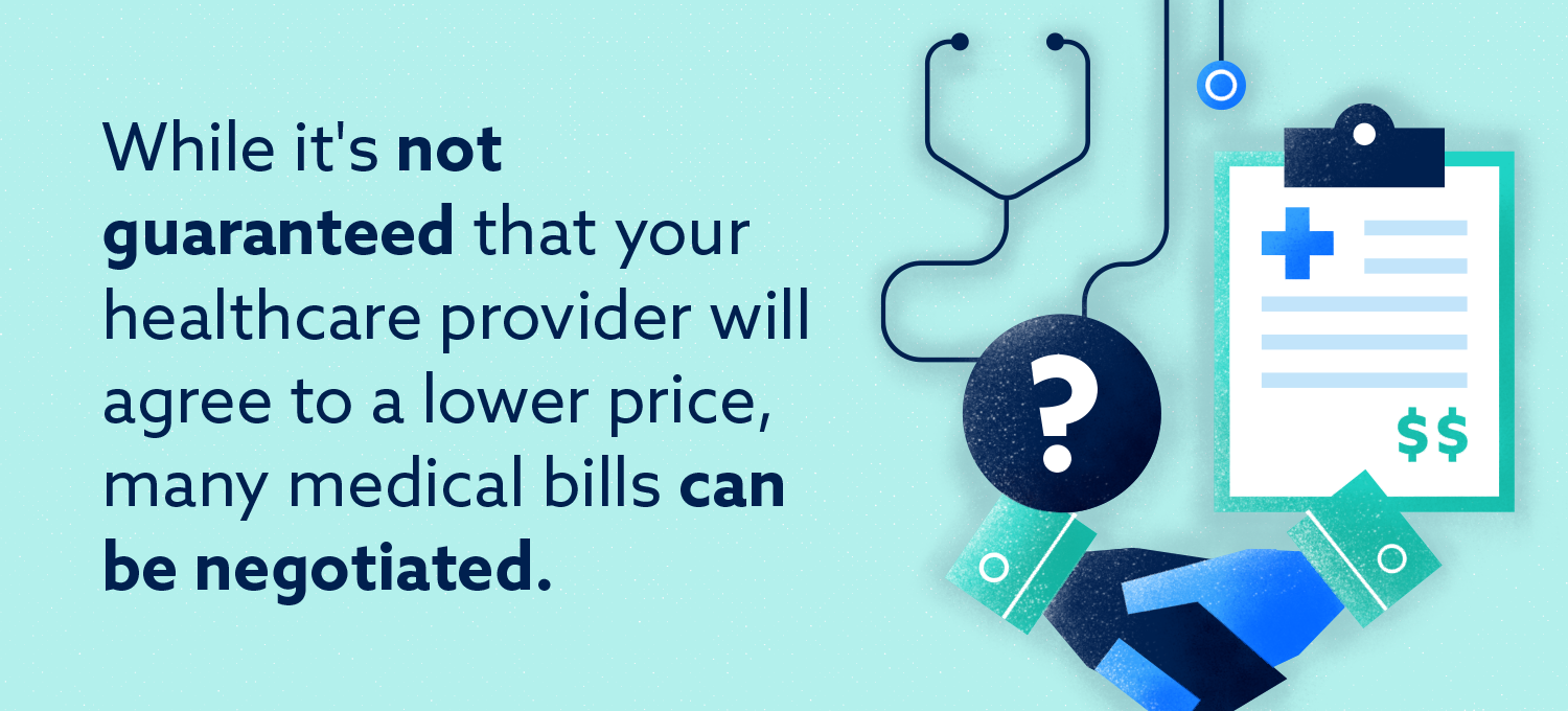 Graphic: While it's not guaranteed that your healthcare provider will agree to a lower price, many medical bills can be negotiated.
