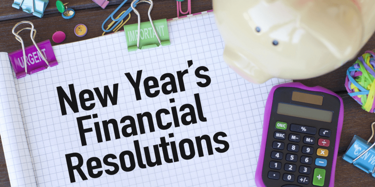 2021 New Year's Resolutions For Personal Finance (And How To Achieve Them)